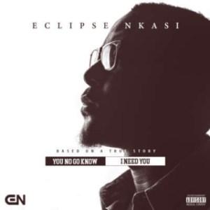 Eclipse - You No Go Know